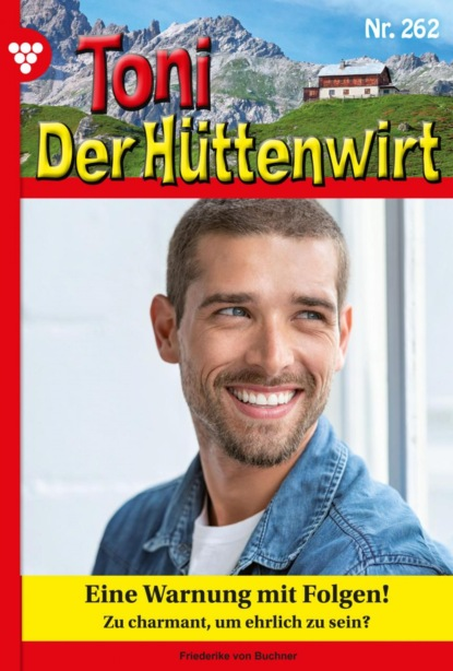 Toni der Hüttenwirt 262 – Heimatroman