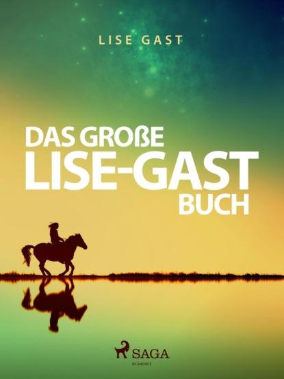 Das große Lise-Gast-Buch