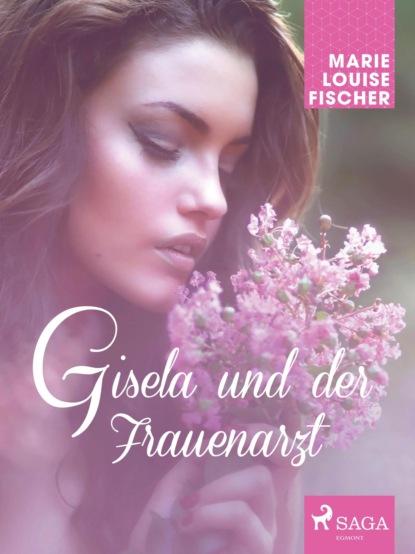Gisela und der Frauenarzt