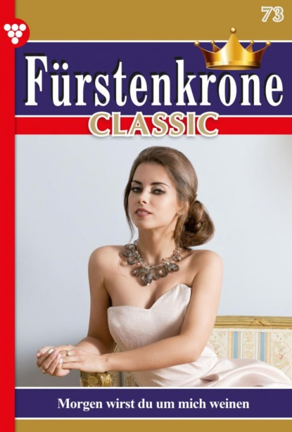 Fürstenkrone Classic 73 – Adelsroman