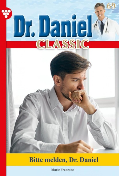 Dr. Daniel Classic 69 – Arztroman