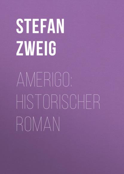 Amerigo: Historischer Roman