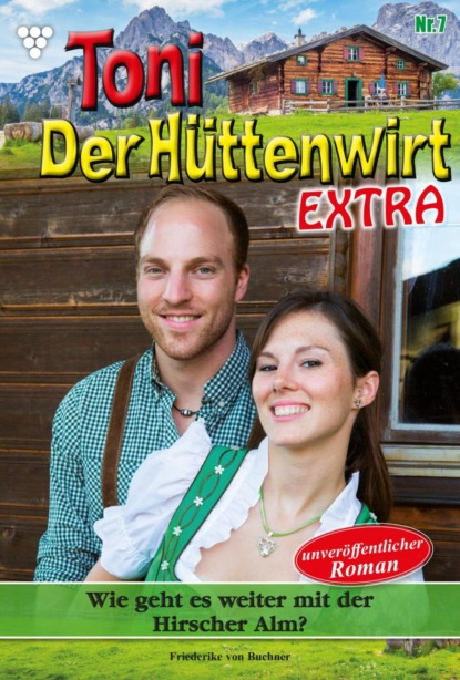 Toni der Hüttenwirt Extra 7 – Heimatroman