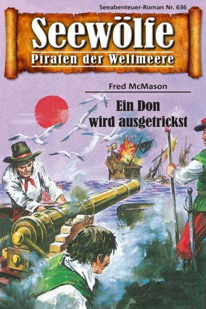 Seewölfe - Piraten der Weltmeere 636