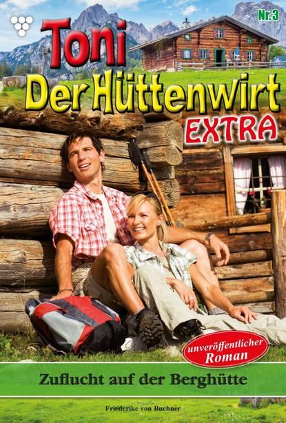 Toni der Hüttenwirt Extra 3 – Heimatroman