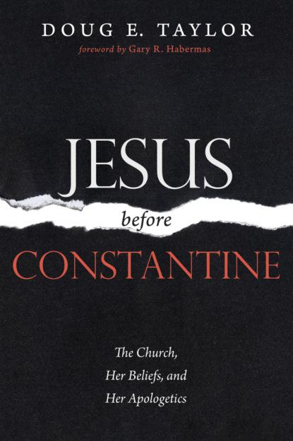 Jesus Before Constantine