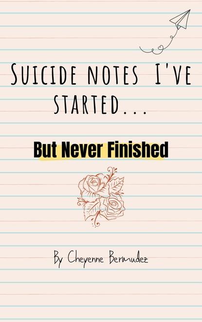 Suicide Notes I Started...