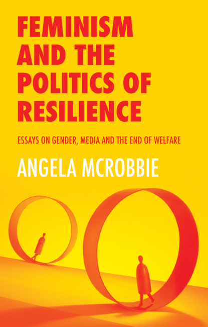 Feminism and the Politics of Resilience