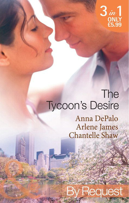 The Tycoon's Desire: Under the Tycoon's Protection / Tycoon Meets Texan! / The Greek Tycoon's Virgin Mistress