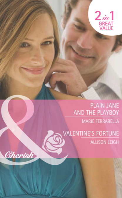 Plain Jane and the Playboy / Valentine's Fortune