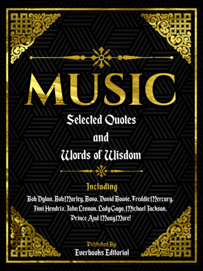 Music: Selected Quotes And Words Of Wisdom