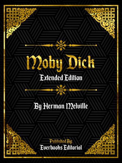 Moby Dick (Extended Edition) – By Herman Melville