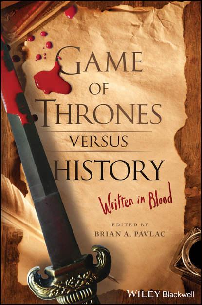 Game of Thrones versus History. Written in Blood