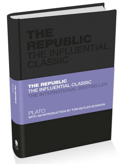 The Republic. The Influential Classic