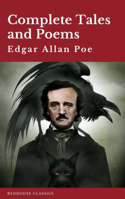 Edgar Allan Poe: Complete Tales and Poems The Black Cat, The Fall of the House of Usher, The Raven, The Masque of the Red Death...