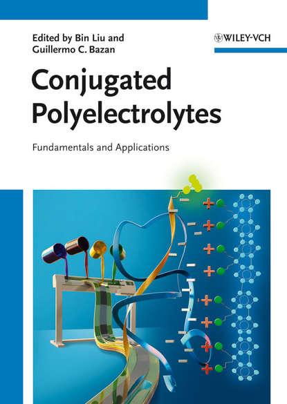 Conjugated Polyelectrolytes. Fundamentals and Applications
