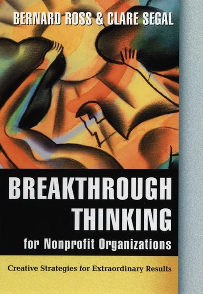 Breakthrough Thinking for Nonprofit Organizations