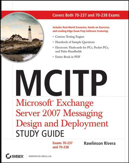 MCITP: Microsoft Exchange Server 2007 Messaging Design and Deployment Study Guide