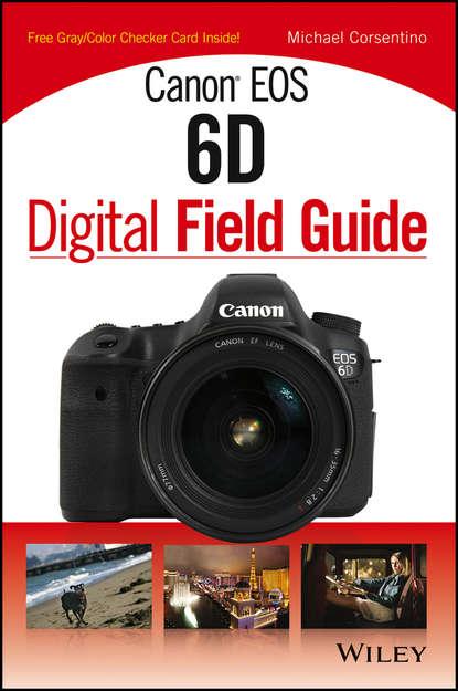 Canon EOS 6D Digital Field Guide