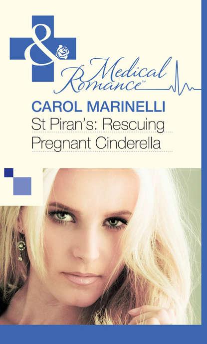 St Piran's: Rescuing Pregnant Cinderella