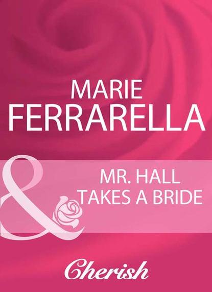 Mr. Hall Takes A Bride
