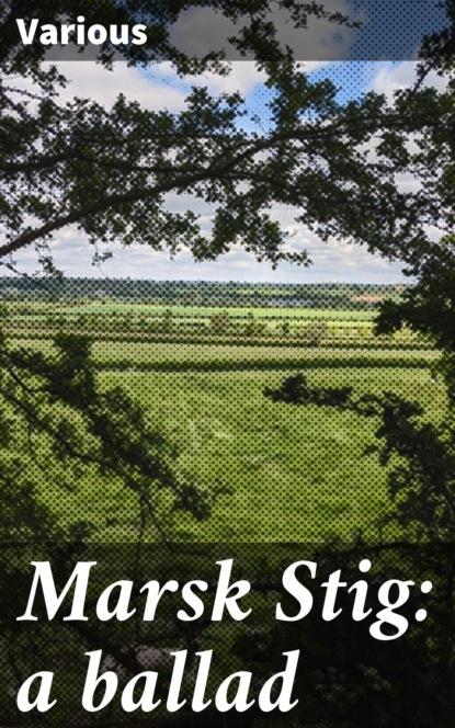 Marsk Stig: a ballad