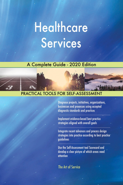 Healthcare Services A Complete Guide - 2020 Edition