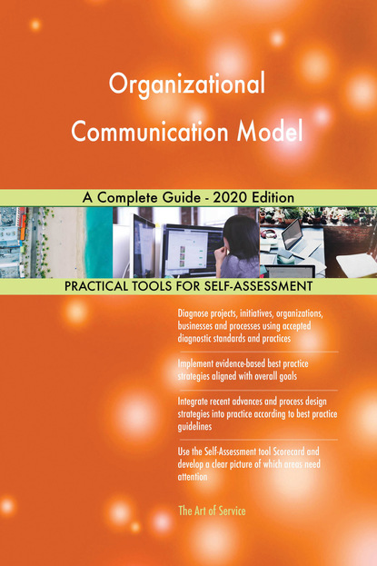 Organizational Communication Model A Complete Guide - 2020 Edition
