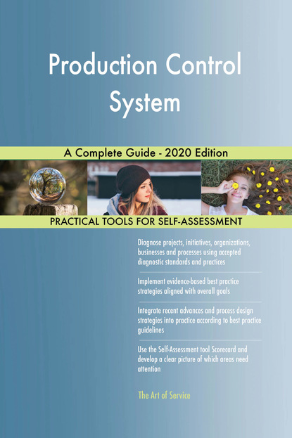 Production Control System A Complete Guide - 2020 Edition