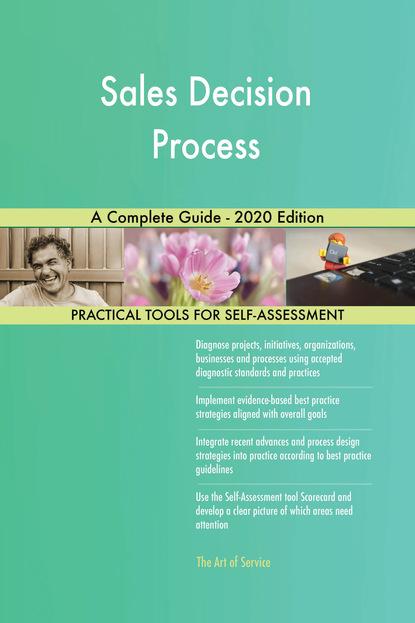 Sales Decision Process A Complete Guide - 2020 Edition