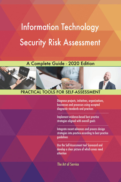 Information Technology Security Risk Assessment A Complete Guide - 2020 Edition