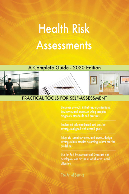 Health Risk Assessments A Complete Guide - 2020 Edition