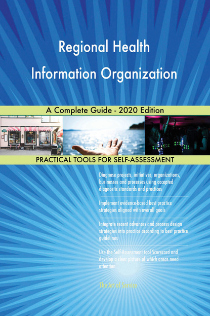 Regional Health Information Organization A Complete Guide - 2020 Edition