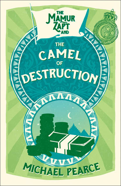 The Mamur Zapt and the Camel of Destruction