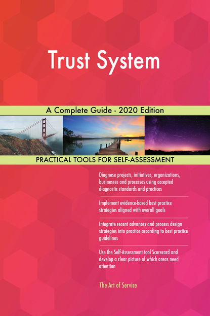 Trust System A Complete Guide - 2020 Edition