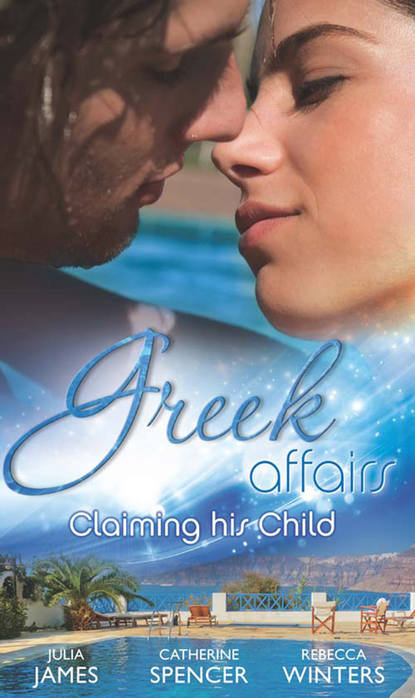 Greek Affairs: Claiming His Child: The Greek's Million-Dollar Baby Bargain / The Greek Millionaire's Secret Child / The Greek's Long-Lost Son