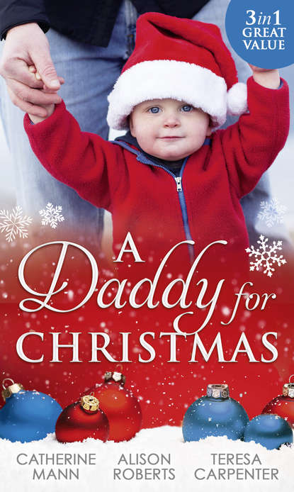 A Daddy For Christmas: Yuletide Baby Surprise / Maybe This Christmas...? / The Sheriff's Doorstep Baby