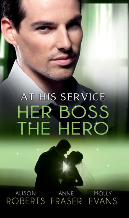 At His Service: Her Boss the Hero: One Night With Her Boss / Her Very Special Boss / The Surgeon's Marriage Proposal