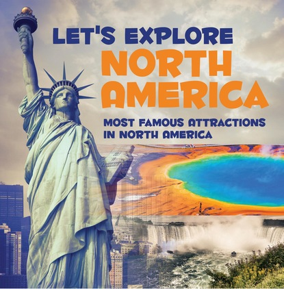 Let's Explore North America (Most Famous Attractions in North America)