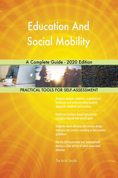 Education And Social Mobility A Complete Guide - 2020 Edition