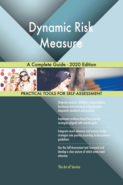 Dynamic Risk Measure A Complete Guide - 2020 Edition