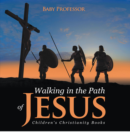Walking in the Path of Jesus   Children's Christianity Books