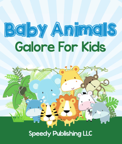 Baby Animals Galore For Kids