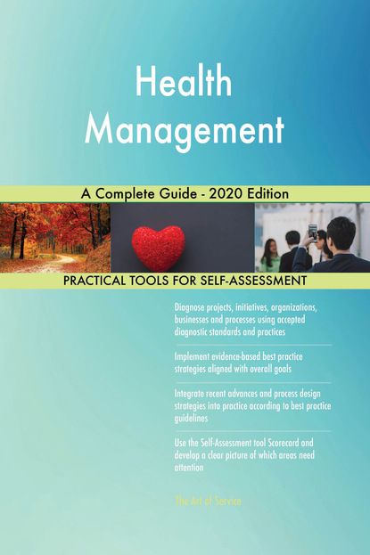 Health Management A Complete Guide - 2020 Edition