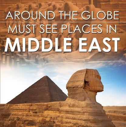 Around The Globe - Must See Places in the Middle East