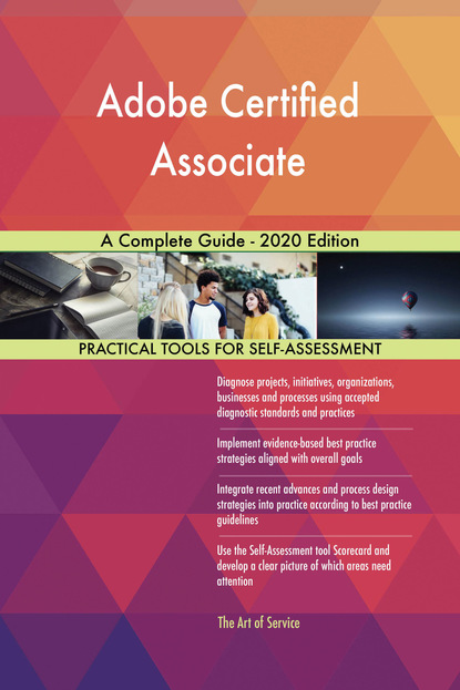 Adobe Certified Associate A Complete Guide - 2020 Edition