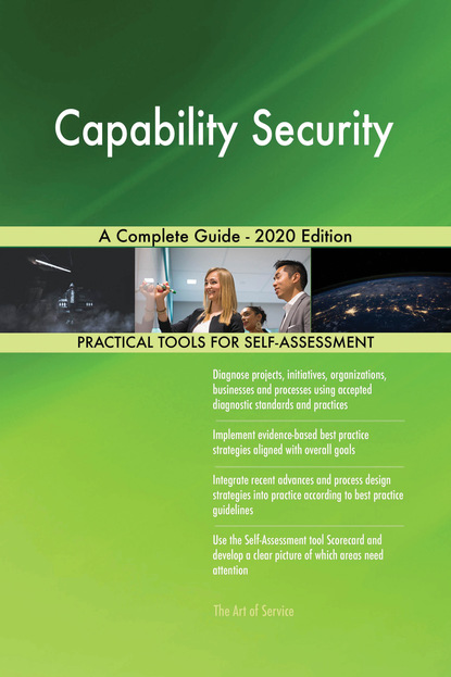 Capability Security A Complete Guide - 2020 Edition
