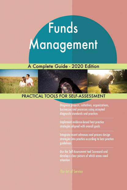 Funds Management A Complete Guide - 2020 Edition