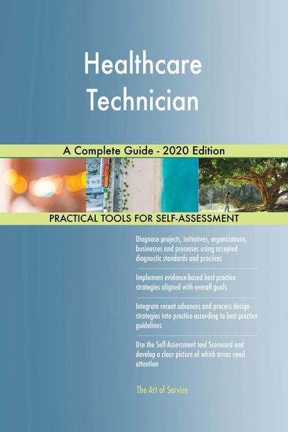 Healthcare Technician A Complete Guide - 2020 Edition