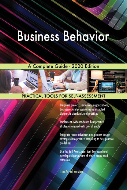 Business Behavior A Complete Guide - 2020 Edition